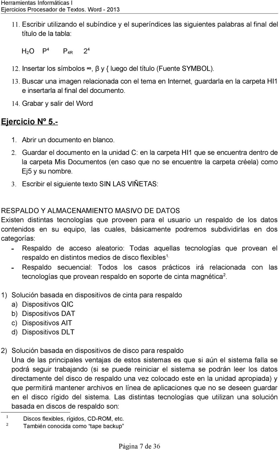 Abrir un documento en blanco. 2.