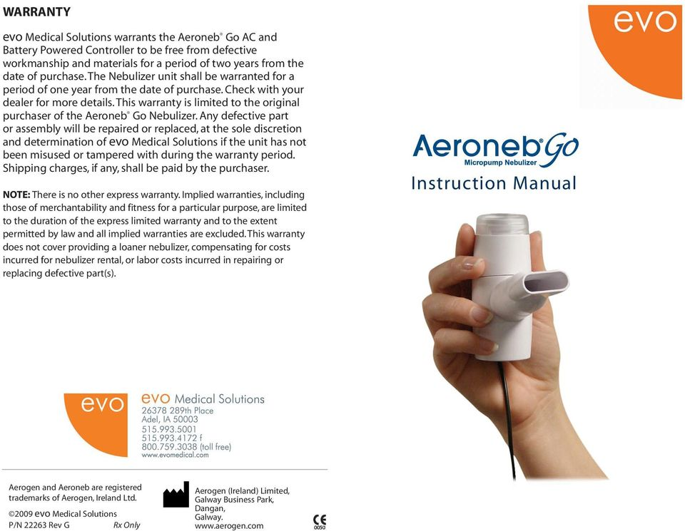 This warranty is limited to the original purchaser of the Aeroneb Go Nebulizer.