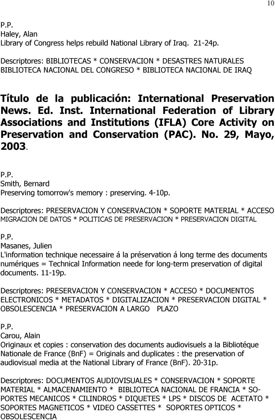 International Federation of Library Associations and Institutions (IFLA) Core Activity on Preservation and Conservation (PAC). No. 29, Mayo, 2003.