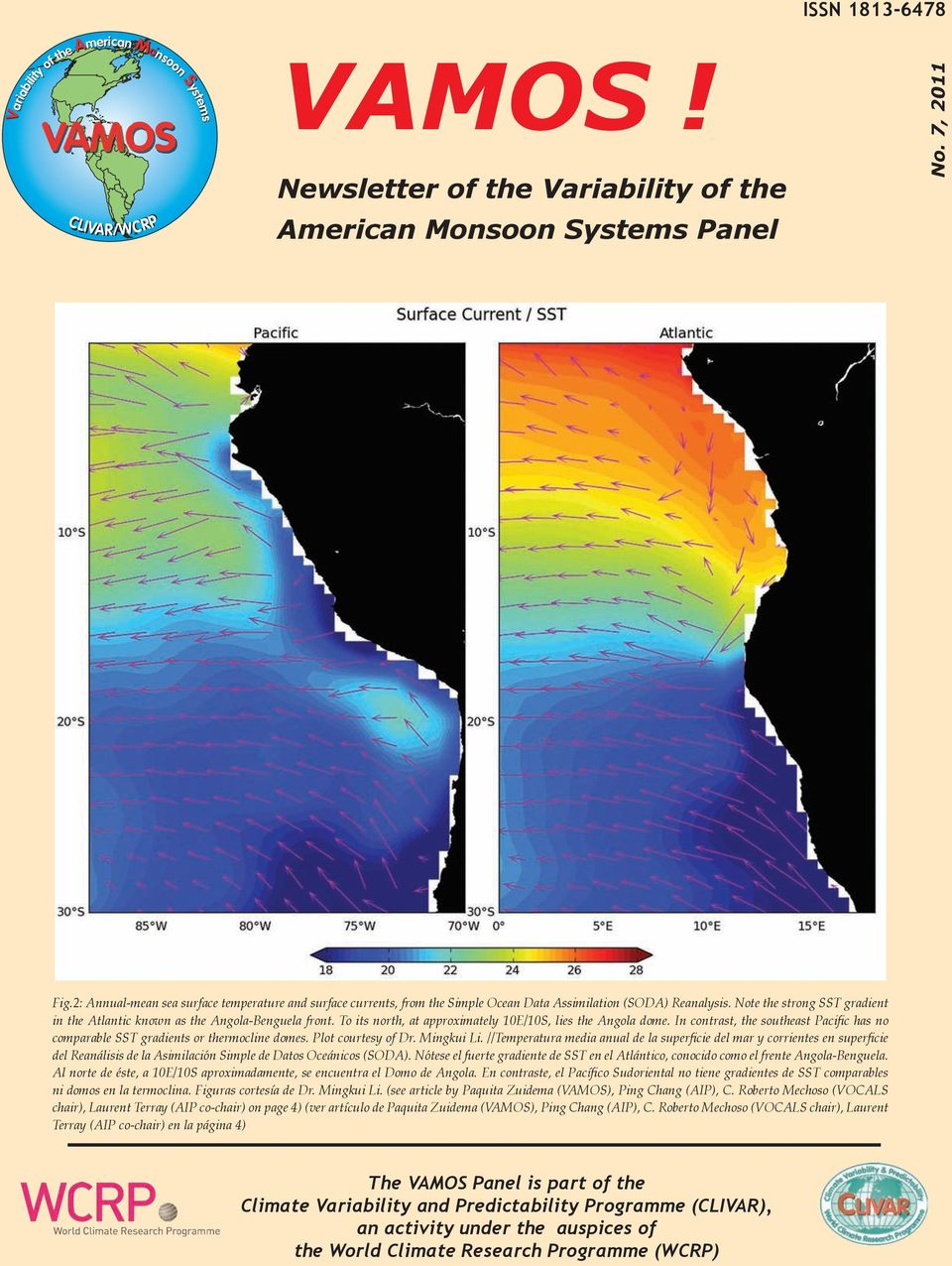 To its north, at approximately 10E/10S, lies the Angola dome. In contrast, the southeast Pacific has no comparable SST gradients or thermocline domes. Plot courtesy of Dr. Mingkui Li.