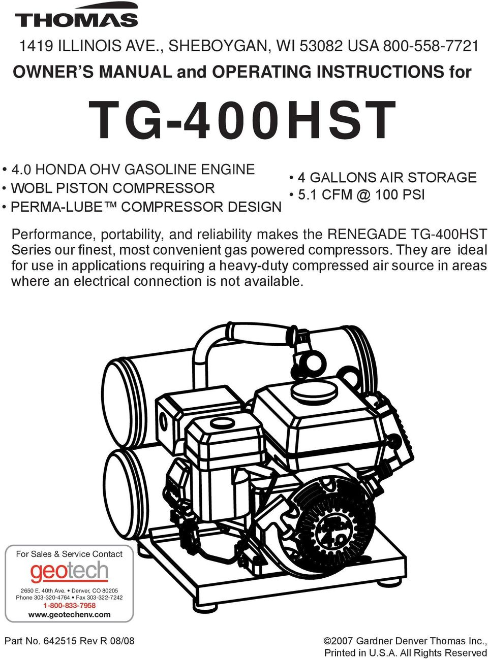 1 CFM @ 100 PSI Performance, portability, and reliability makes the RENEGADE TG-400HST Series our finest, most convenient gas powered compressors.
