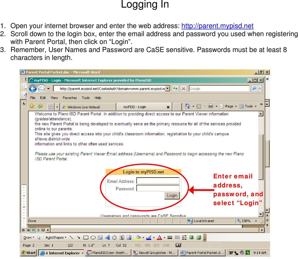 with Parent Portal, then click on Login. 3. Remember, User Names and Password are CaSE sensitive.