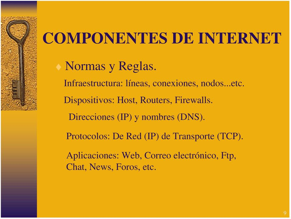 Dispositivos: Host, Routers, Firewalls.
