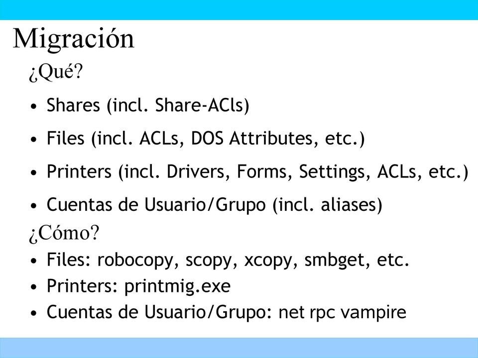 Drivers, Forms, Settings, ACLs, etc.) Cuentas de Usuario/Grupo (incl.
