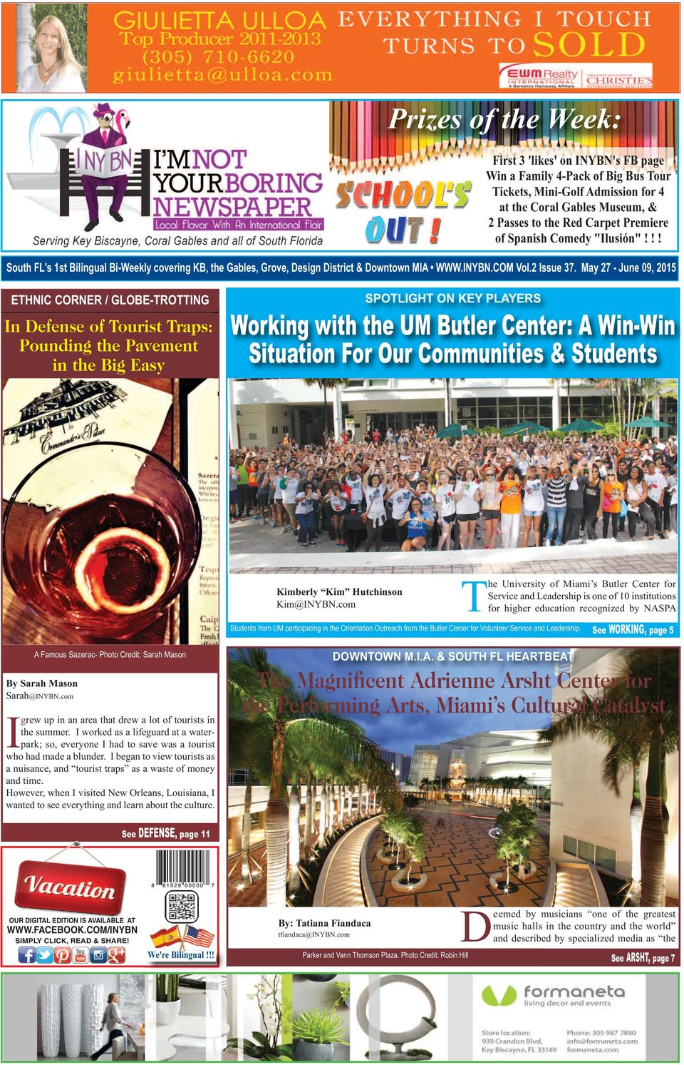 May 27 - June 09, 2015 ETHNIC CORNER / GLOBE-TROTTING In Defense of Tourist Traps: Pounding the Pavement in the Big Easy Working with the UM Butler Center: A Win-Win Situation For Our Communities &