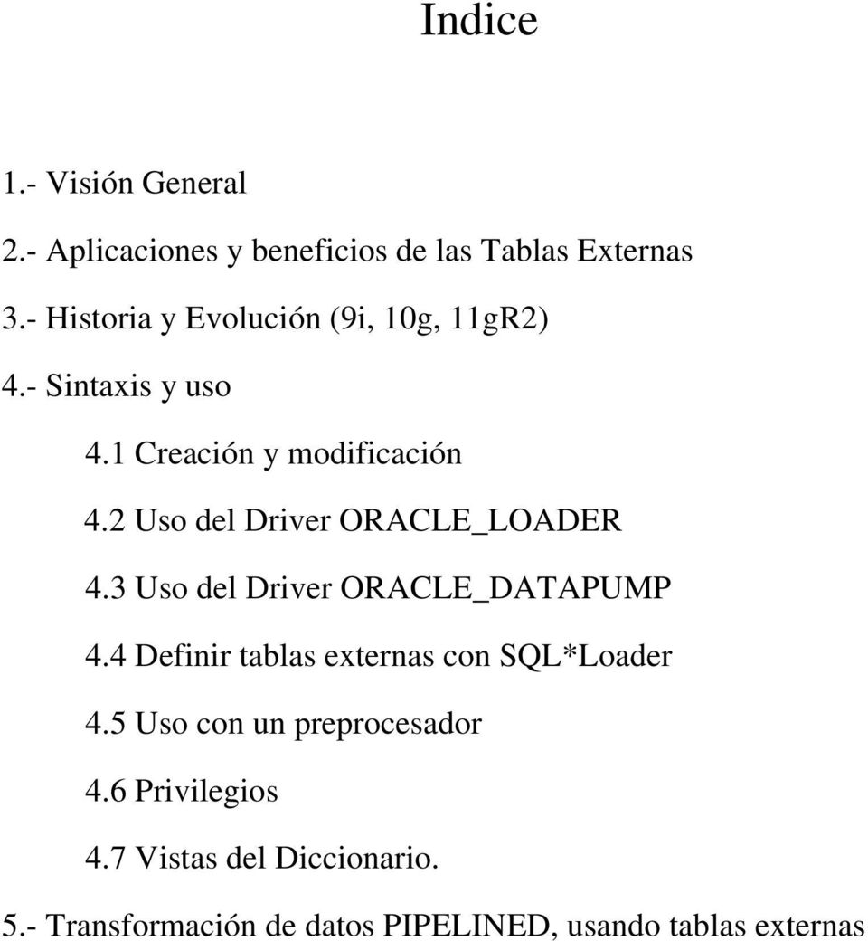 2 Uso del Driver ORACLE_LOADER 4.3 Uso del Driver ORACLE_DATAPUMP 4.