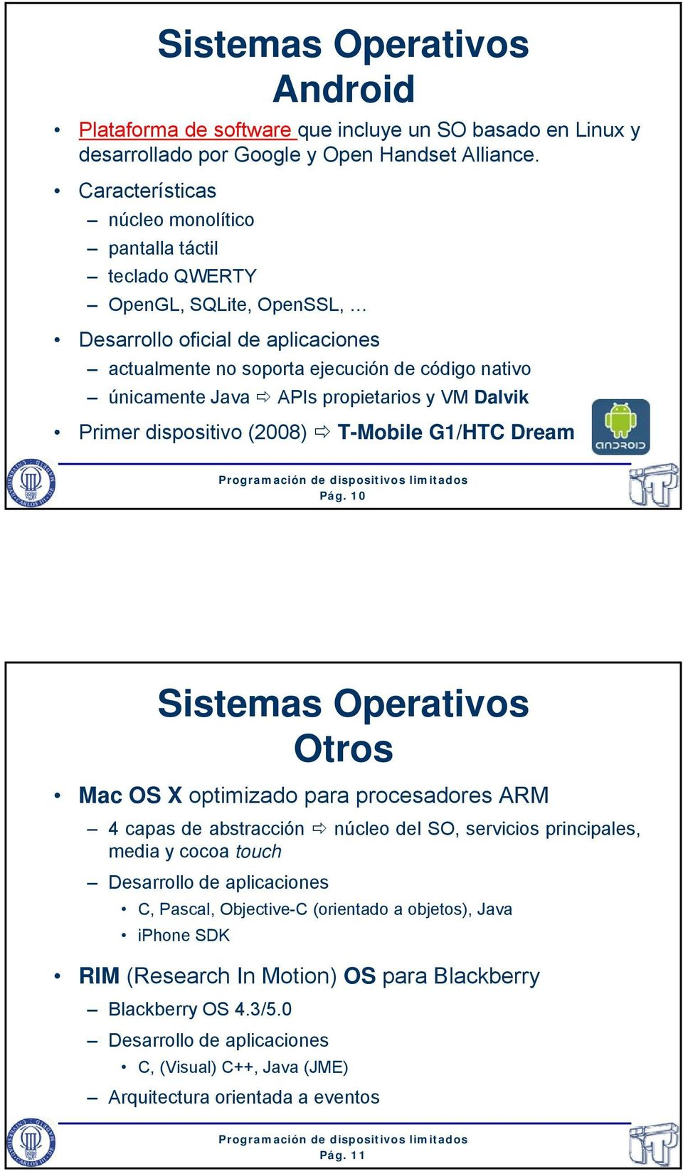 propietarios y VM Dalvik Primer dispositivo (2008) T-Mobile G1/HTC Dream Pág.