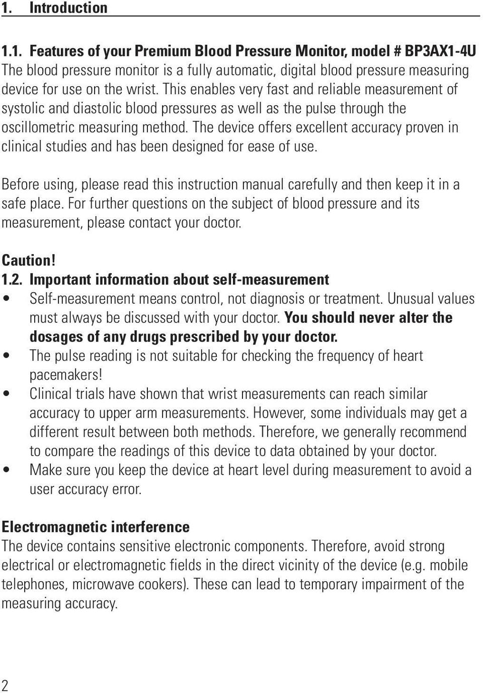 The device offers excellent accuracy proven in clinical studies and has been designed for ease of use. Before using, please read this instruction manual carefully and then keep it in a safe place.