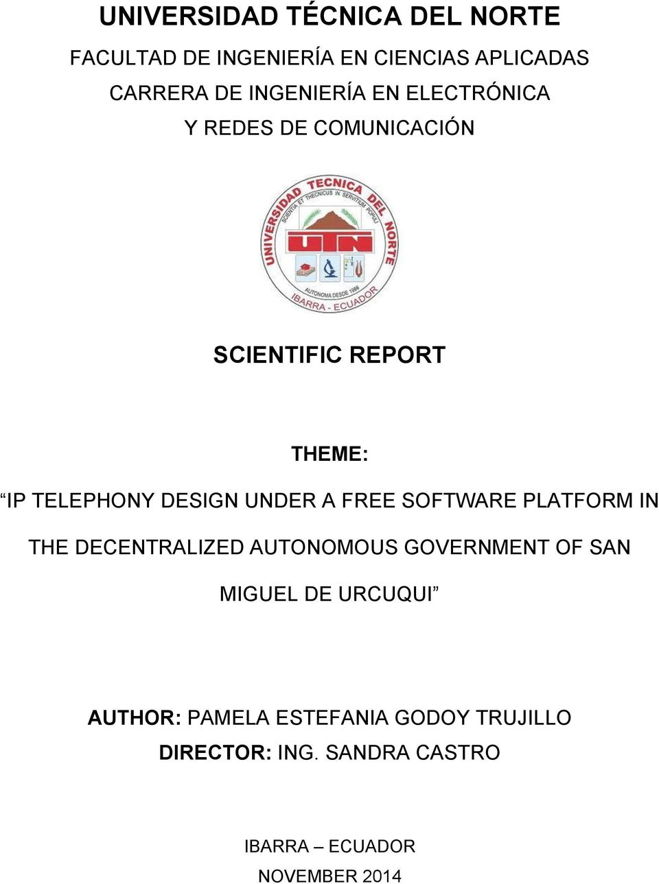 UNDER A FREE SOFTWARE PLATFORM IN THE DECENTRALIZED AUTONOMOUS GOVERNMENT OF SAN MIGUEL DE