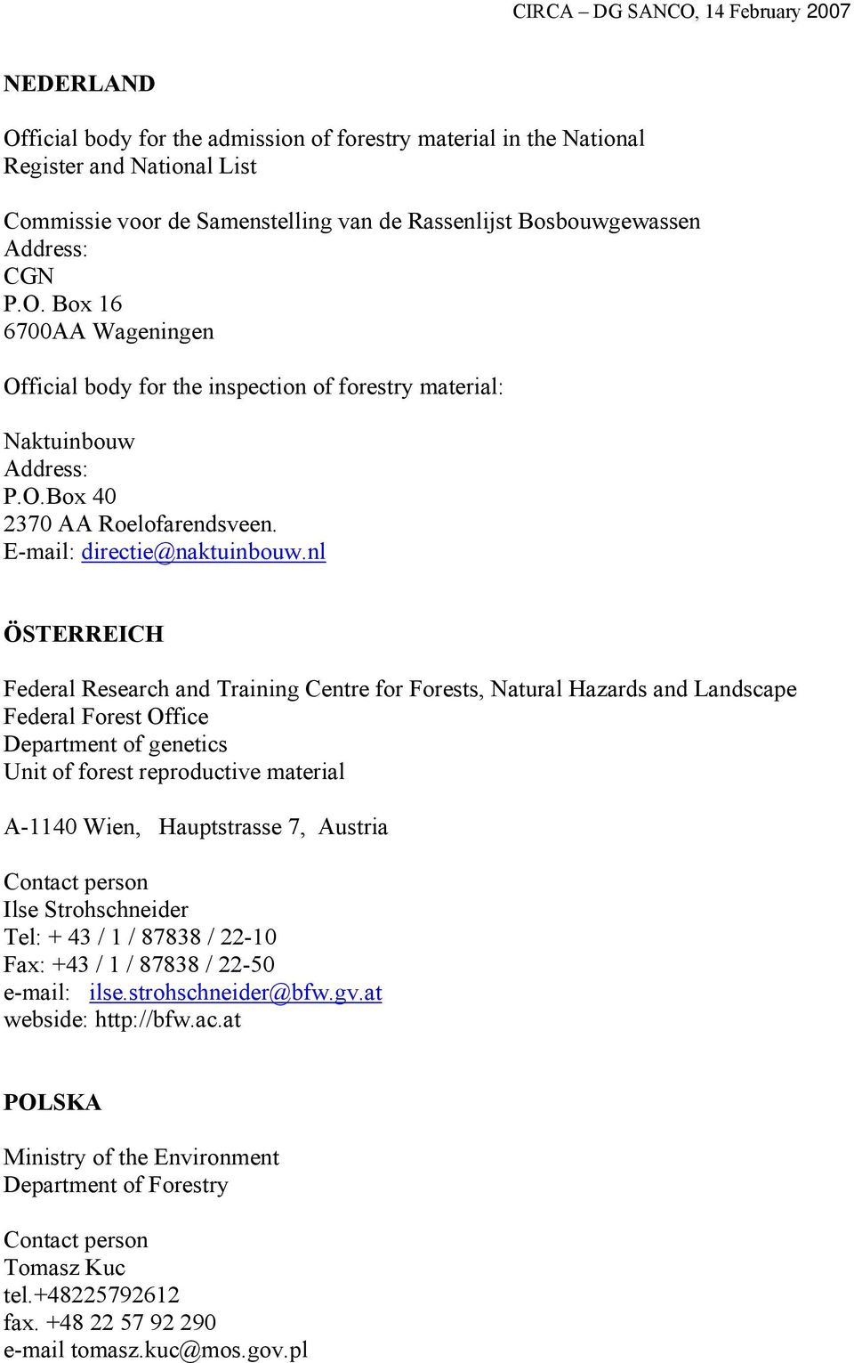 nl ÖSTERREICH Federal Research and Training Centre for Forests, Natural Hazards and Landscape Federal Forest Office Department of genetics Unit of forest reproductive material A-1140 Wien,