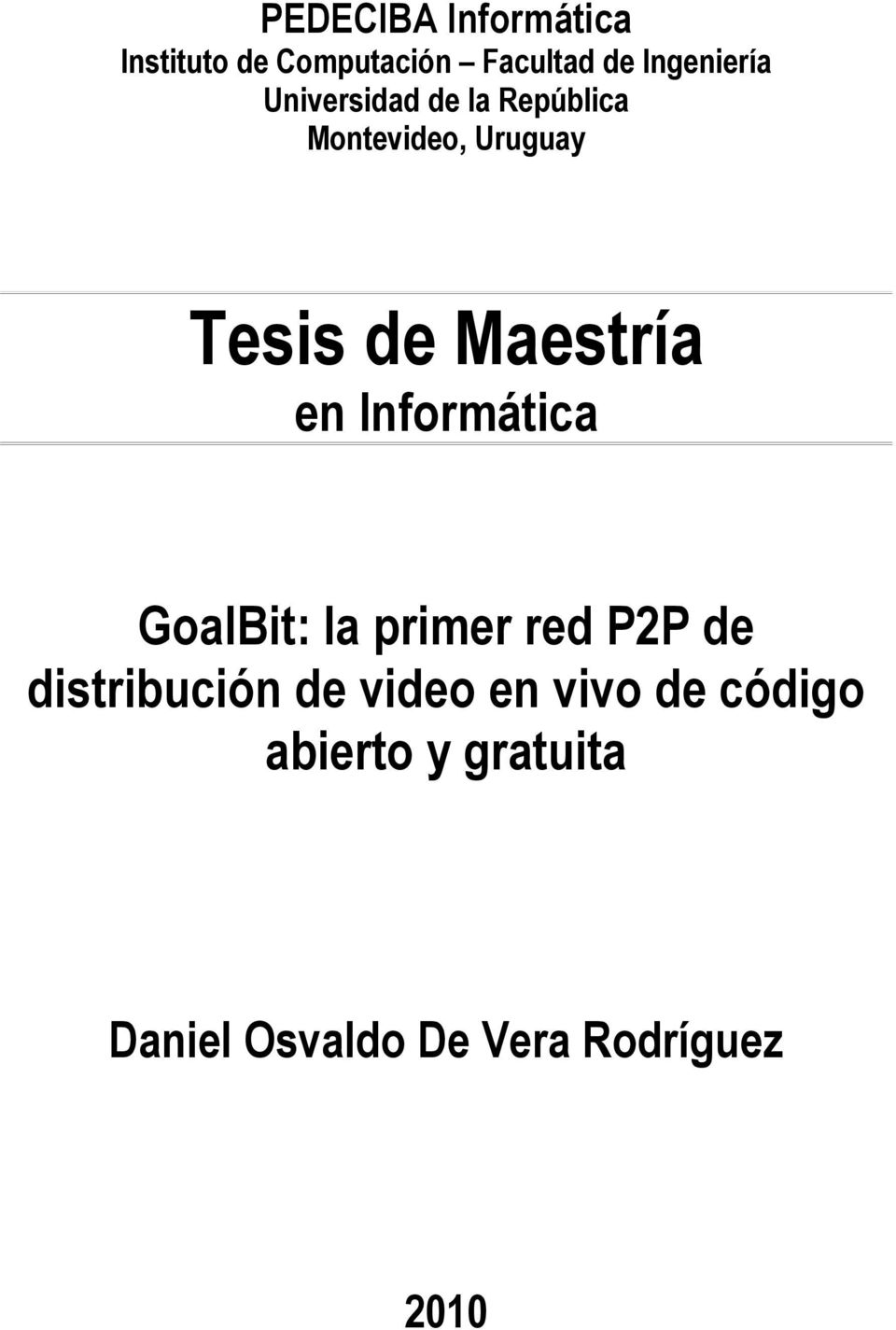 Informática GoalBit: la primer red P2P de distribución de video en