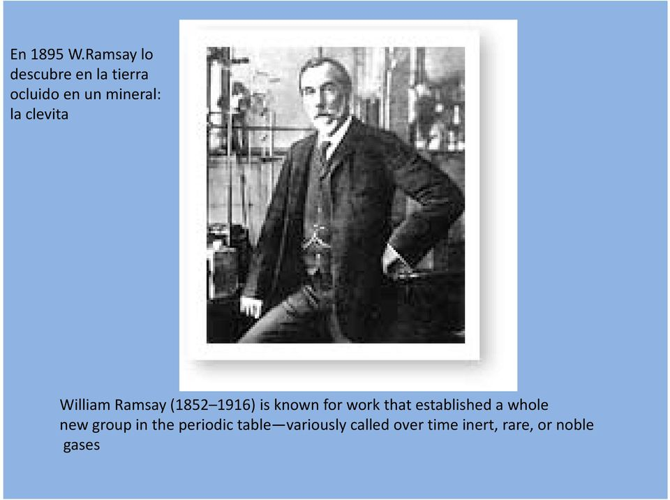 clevita William Ramsay (1852 1916) is known for work that