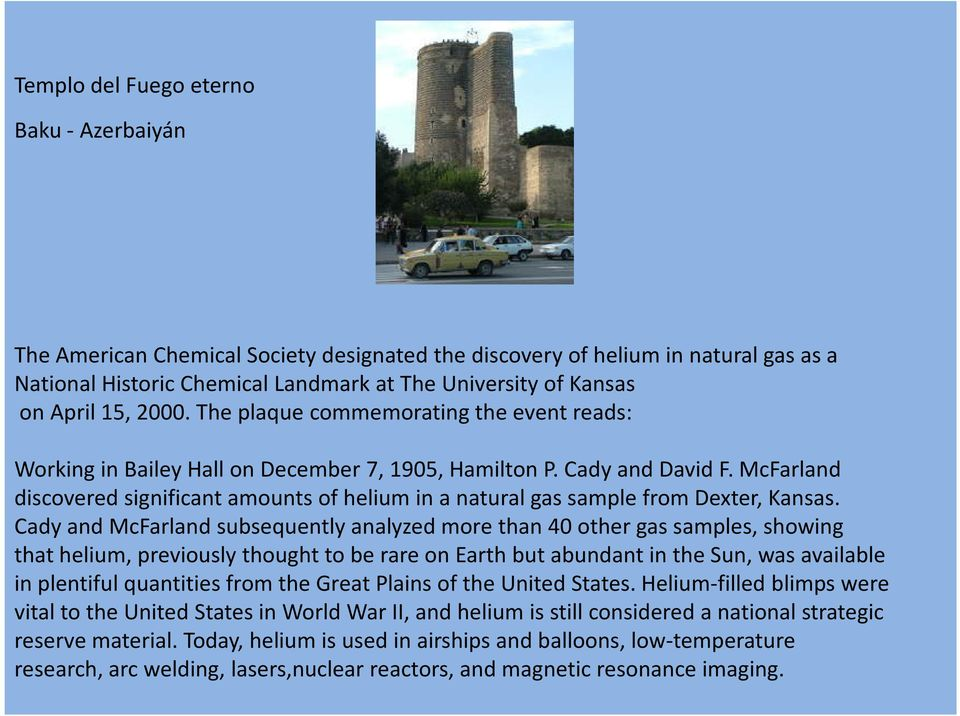 McFarland discovered significant amounts of helium in a natural gas sample from Dexter, Kansas.