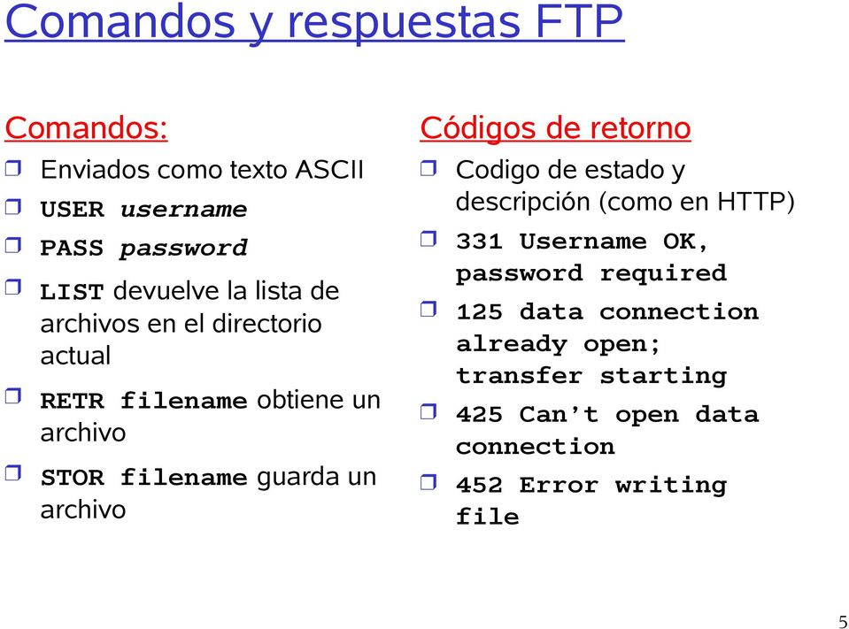 archivo Códigos de retorno Codigo de estado y descripción (como en HTTP) 331 Username OK, password