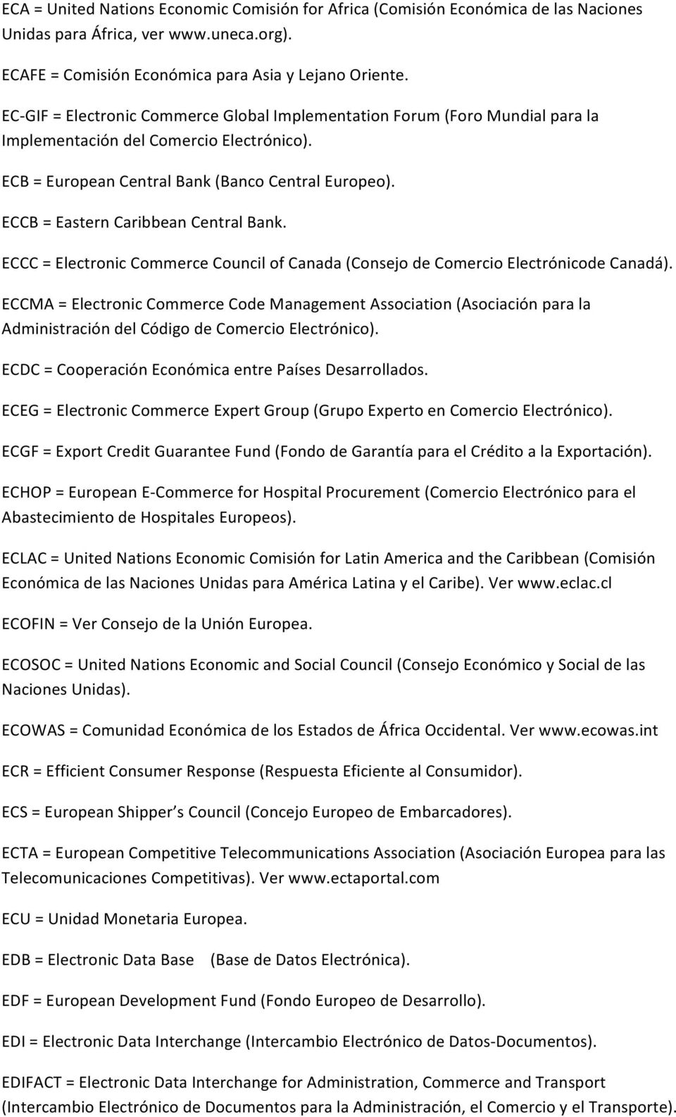 ECCB = Eastern Caribbean Central Bank. ECCC = Electronic Commerce Council of Canada (Consejo de Comercio Electrónicode Canadá).