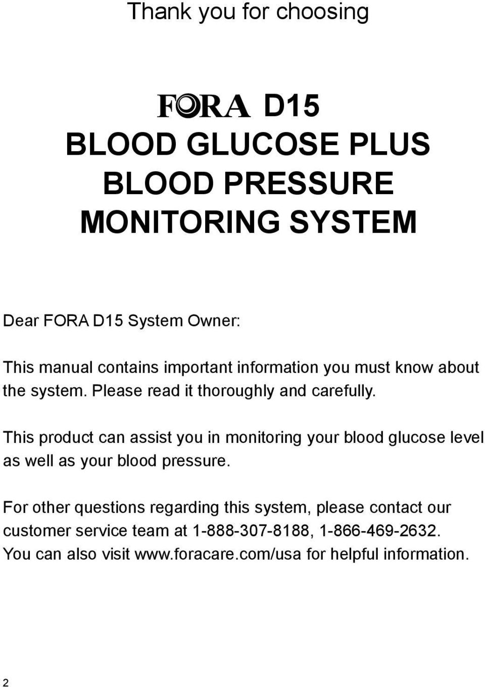 This product can assist you in monitoring your blood glucose level as well as your blood pressure.