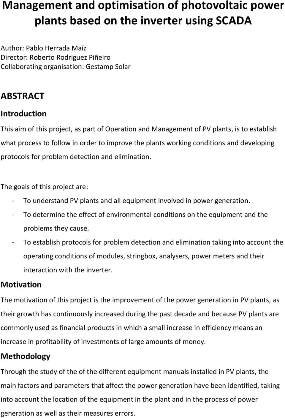 developing protocols for problem detection and elimination. The goals of this project are: - To understand PV plants and all equipment involved in power generation.