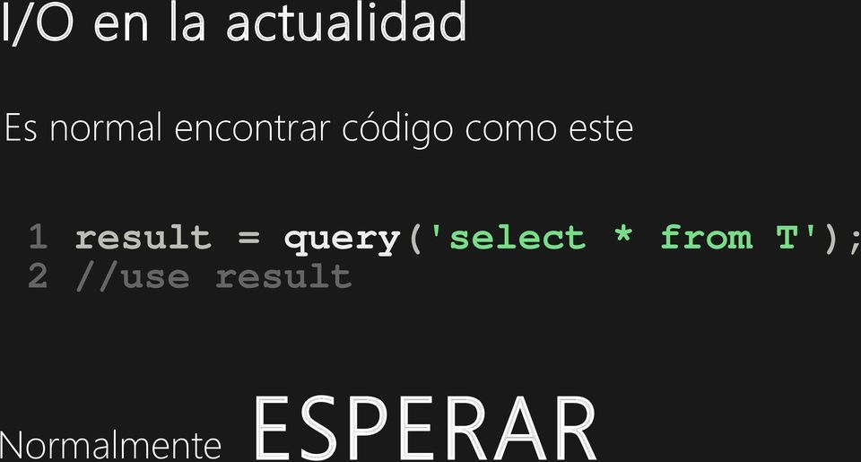 result = query('select * from
