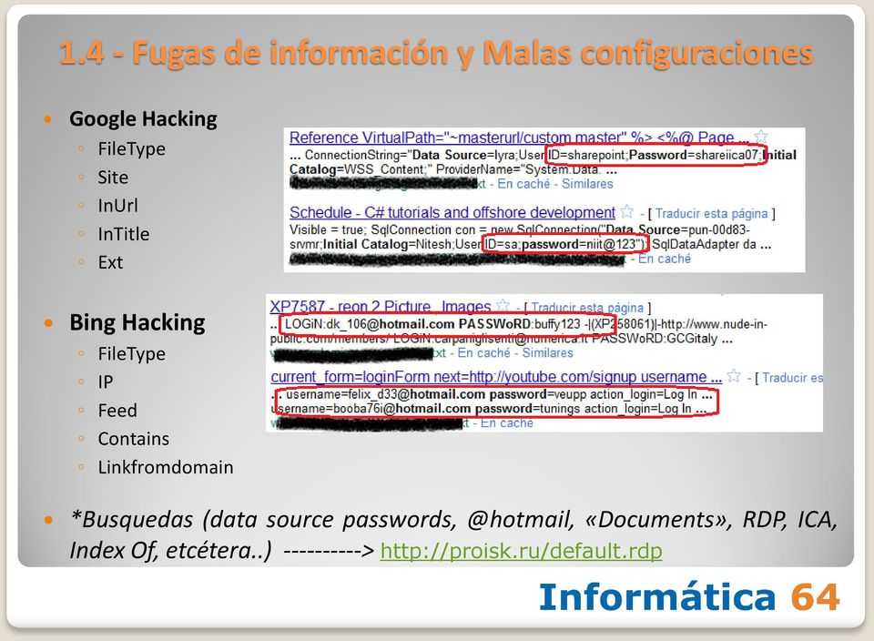 Linkfromdomain *Busquedas (data source passwords, @hotmail,