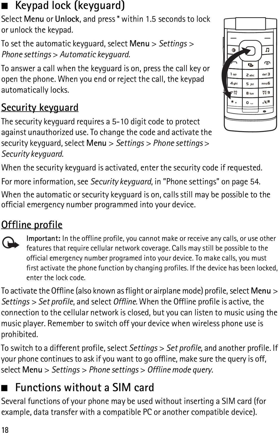 18 Keypad lock (keyguard) Security keyguard The security keyguard requires a 5-10 digit code to protect against unauthorized use.
