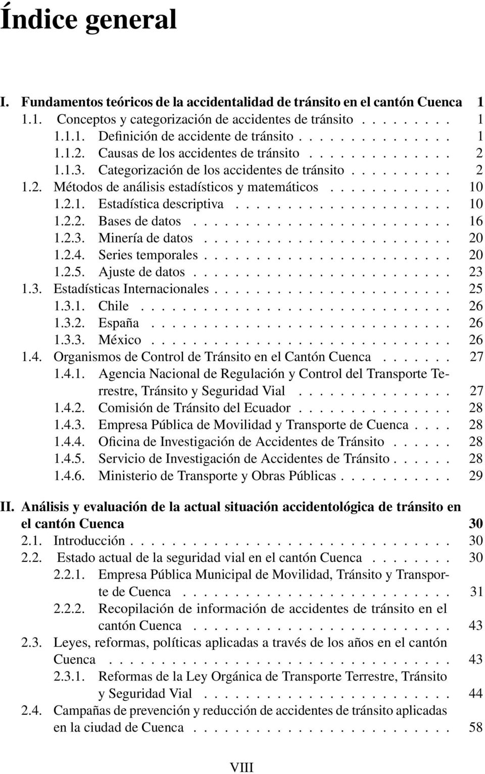 2.1. Estadística descriptiva..................... 10 1.2.2. Bases de datos......................... 16 1.2.3. Minería de datos........................ 20 1.2.4. Series temporales........................ 20 1.2.5.