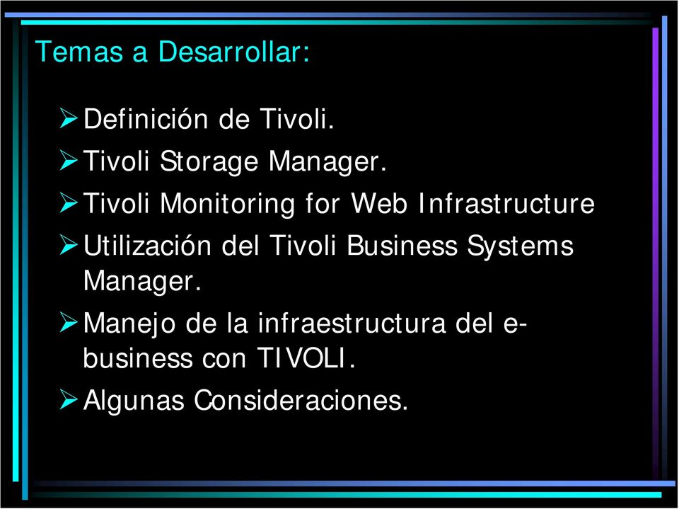 Tivoli Monitoring for Web Infrastructure Utilización del
