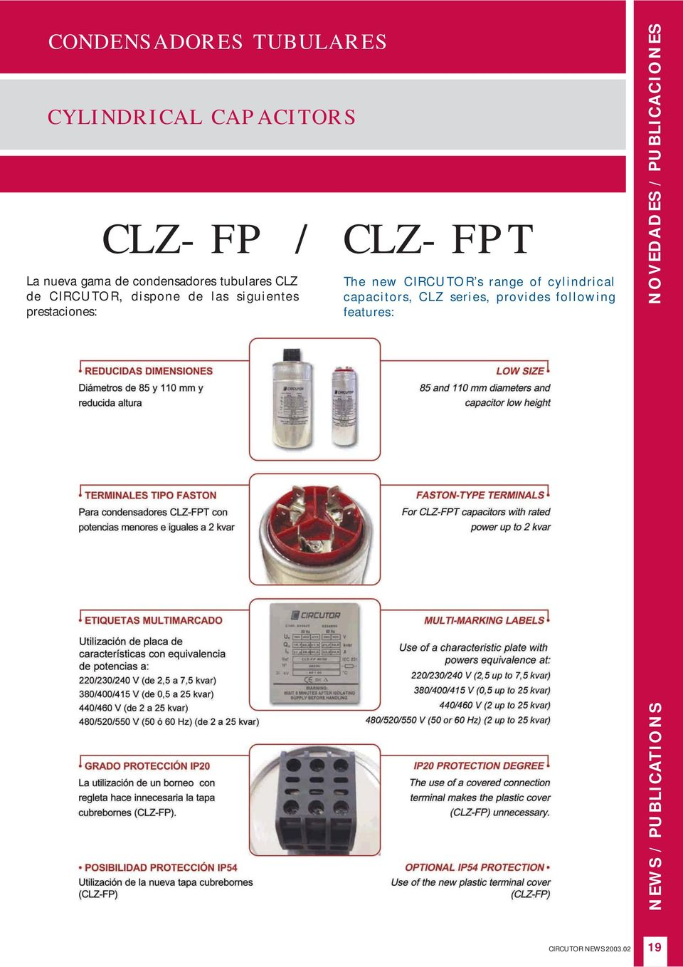 The new CIRCUTOR s range of cylindrical capacitors, CLZ series, provides