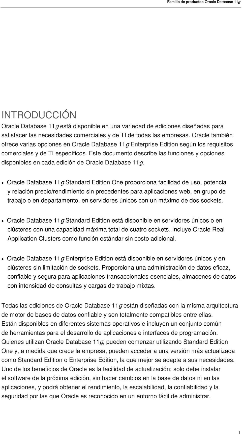 Este documento describe las funciones y opciones disponibles en cada edición de Oracle Database 11g.