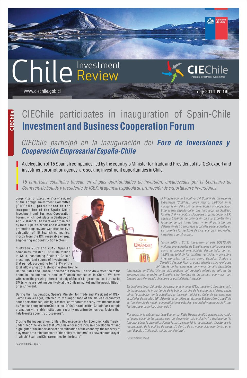 delegation of 15 Spanish companies, led by the country's Minister for Trade and President of its ICEX export and investment promotion agency, are seeking investment opportunities in Chile.