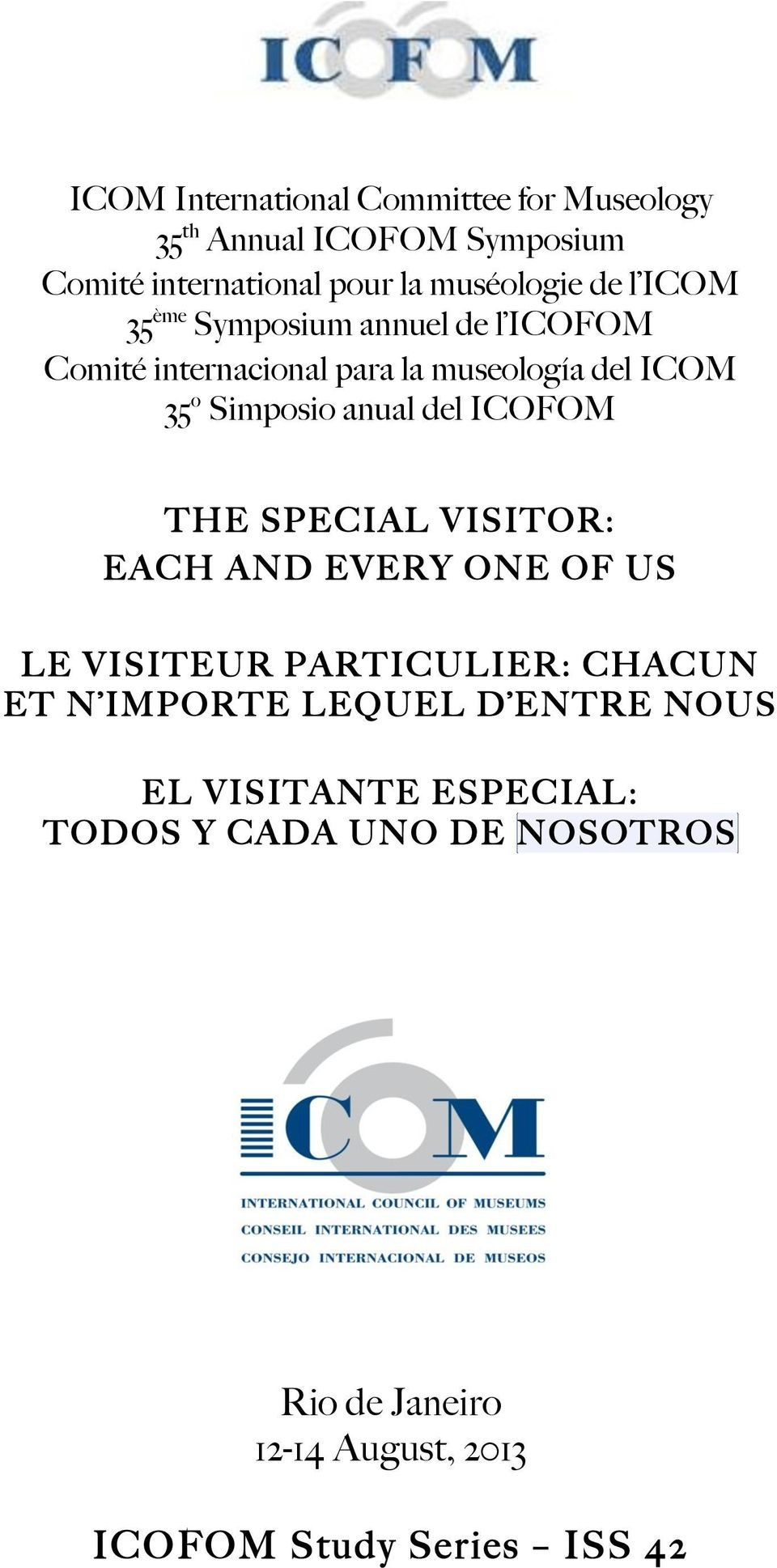 ICOFOM THE SPECIAL VISITOR: EACH AND EVERY ONE OF US LE VISITEUR PARTICULIER: CHACUN ET N IMPORTE LEQUEL D ENTRE
