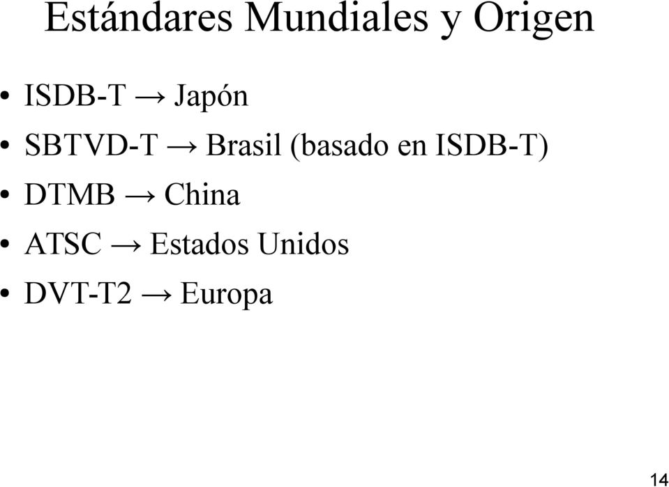 (basado en ISDB-T) DTMB China
