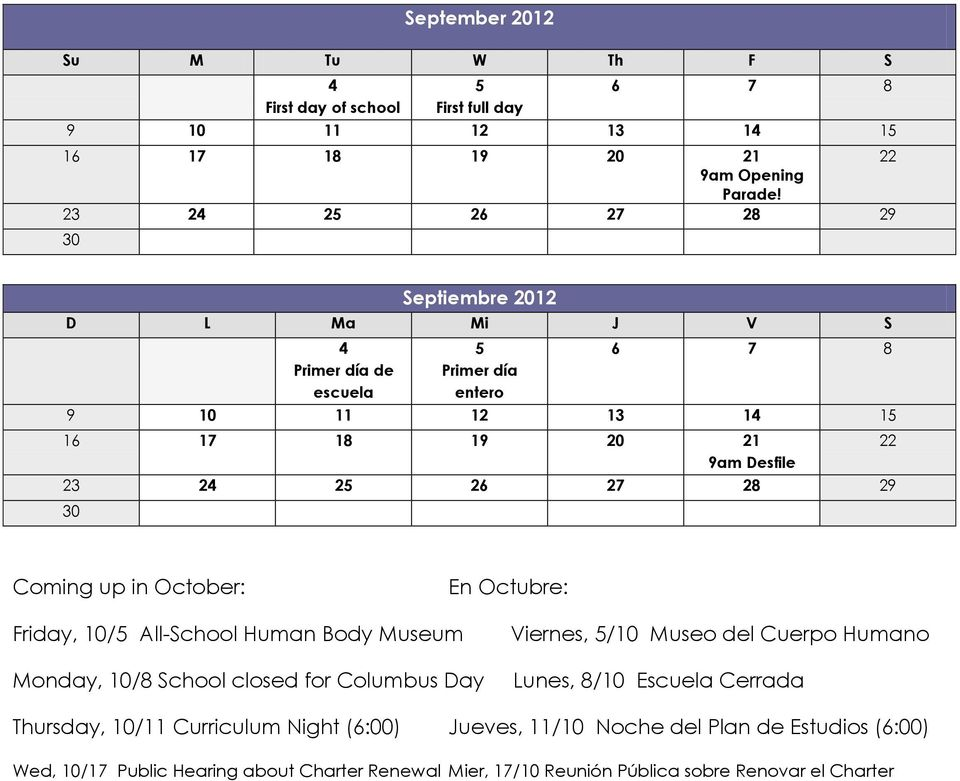28 29 30 22 Coming up in October: En Octubre: Friday, 10/5 All-School Human Body Museum Monday, 10/8 School closed for Columbus Day Viernes, 5/10 Museo del Cuerpo Humano