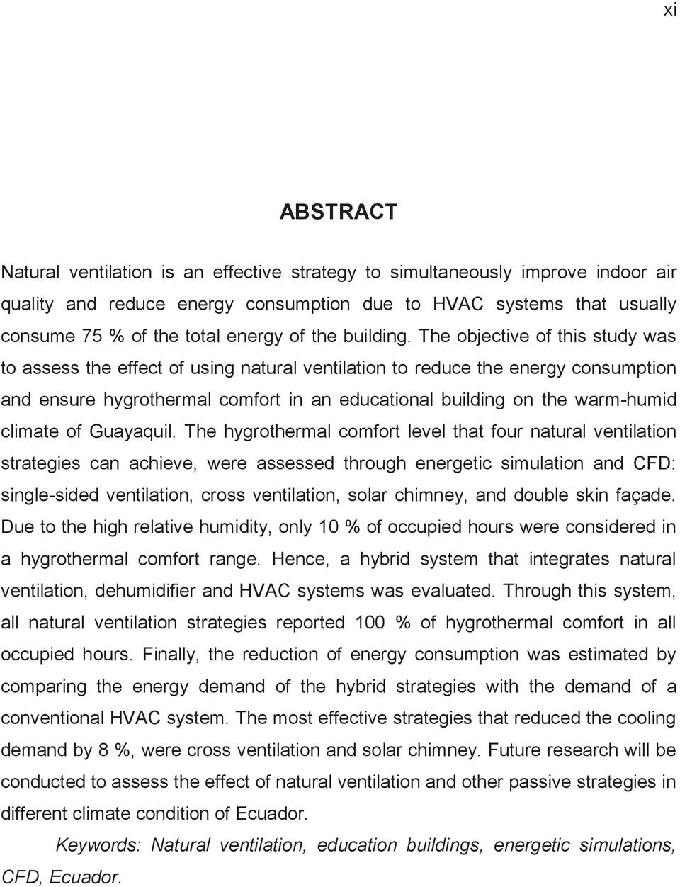 The objective of this study was to assess the effect of using natural ventilation to reduce the energy consumption and ensure hygrothermal comfort in an educational building on the warm-humid climate