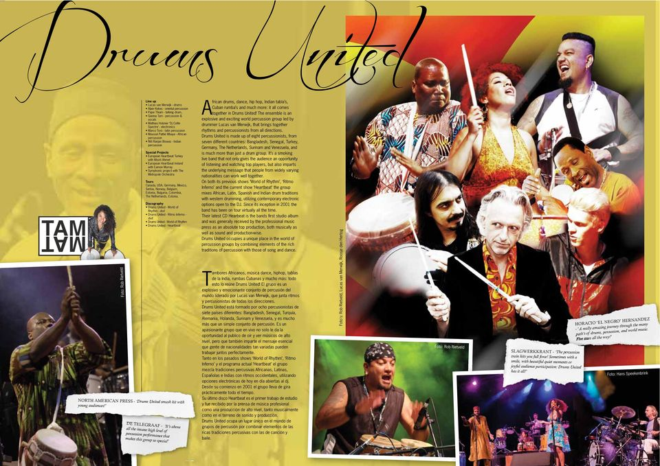 Discography Rhythm - dvd dvd NORTH AMERICAN PRESS - DE TELEGRAAF - frican drums, dance, hip hop, Indian tabla s, Cuban rumba s and much more: it all comes Atogether in Drums United!