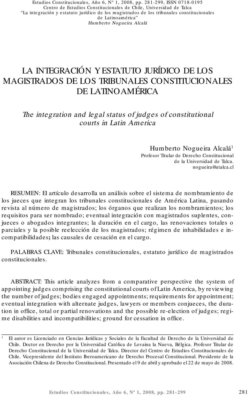 los tribunales constitucionales de Latinoamérica Humberto Nogueira Alcalá LA INTEGRACIÓN Y ESTATUTO JURÍDICO DE LOS MAGISTRADOS DE LOS TRIBUNALES CONSTITUCIONALES DE LATINOAMÉRICA The integration and