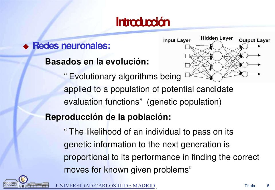 población: The likelihood of an individual to pass on its genetic information to the next