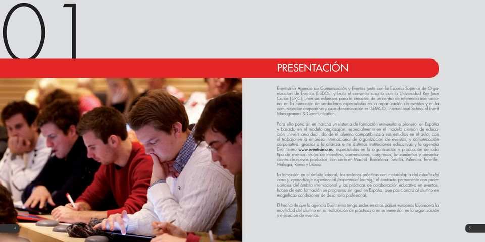 denominación es ISEMCO, International School of Event Management & Communication.