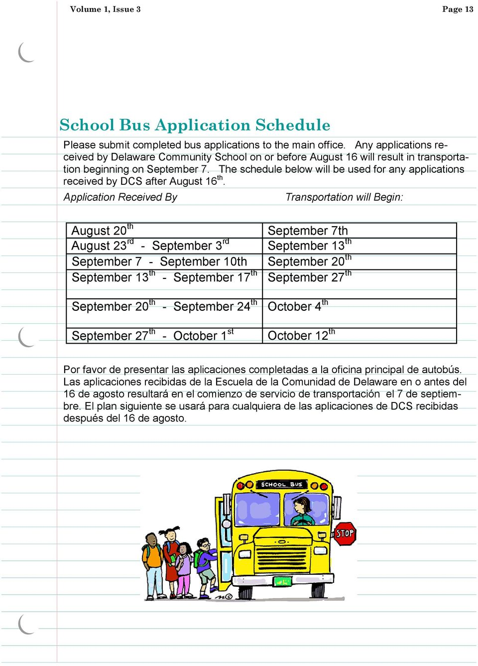 The schedule below will be used for any applications received by DCS after August 16 th.