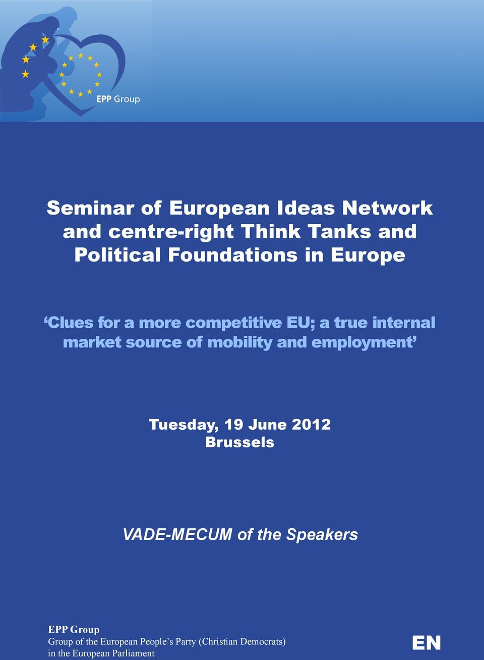 market source of mobility and employment Tuesday, 19 June 2012 Brussels VADE-MECUM of the