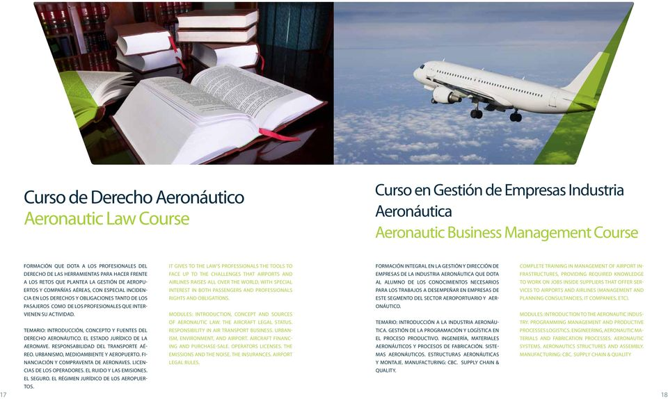 profesionales que intervienen It gives to the law s professionals the tools to face up to the challenges that airports and airlines raises all over the world, with special interest in both passengers