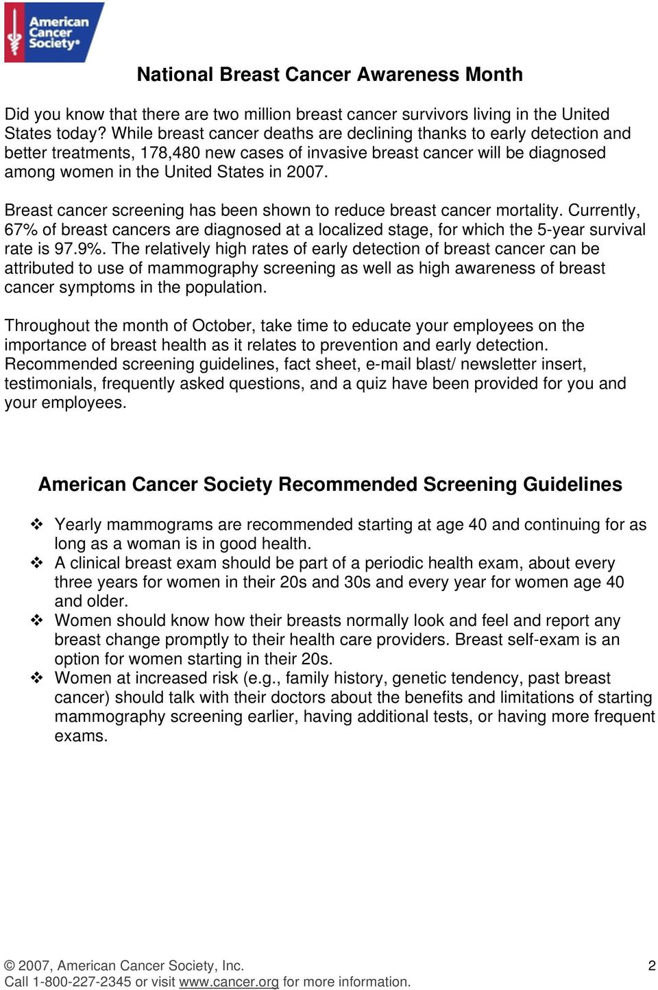 Breast cancer screening has been shown to reduce breast cancer mortality. Currently, 67% of breast cancers are diagnosed at a localized stage, for which the 5-year survival rate is 97.9%.
