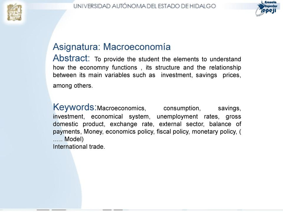 Keywords:Macroeconomics, consumption, savings, investment, economical system, unemployment rates, gross domestic product,
