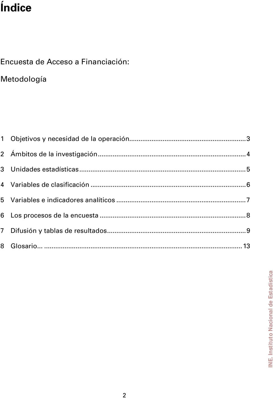 ..5 4 Variables de clasificación...6 5 Variables e indicadores analíticos.