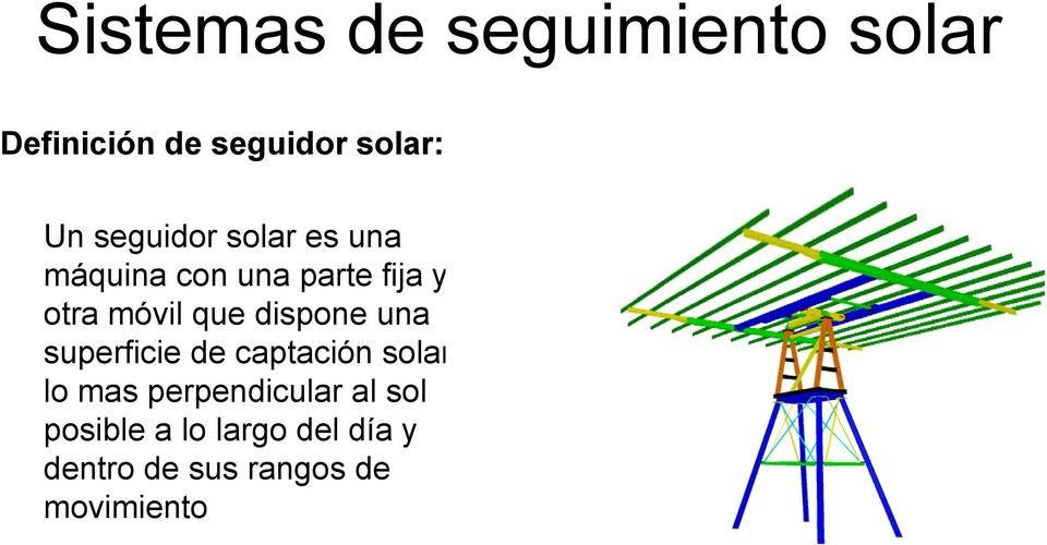 dispone una superficie de captación solar lo mas perpendicular al