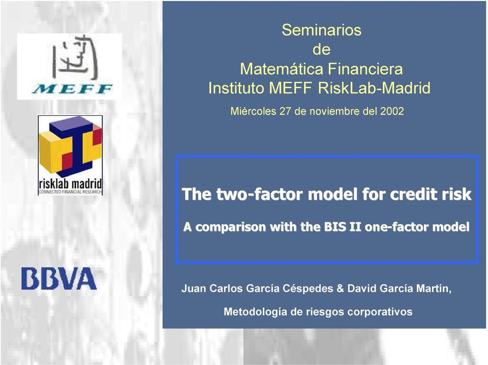 with the BIS II one-factor model Juan Carlos García Céspedes & David García