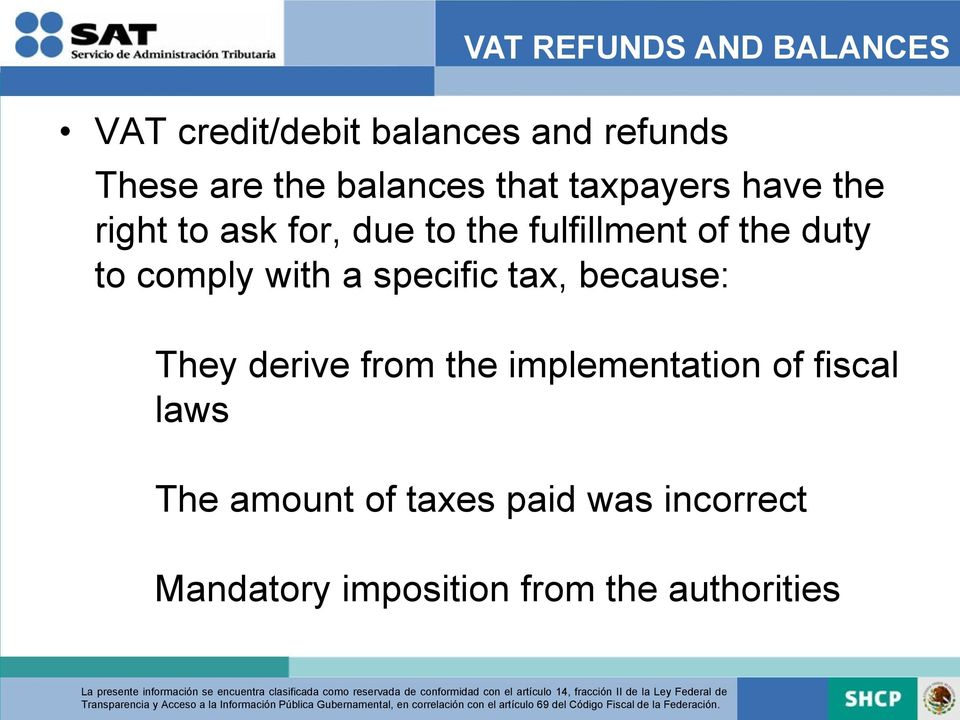 duty to comply with a specific tax, because: They derive from the implementation of