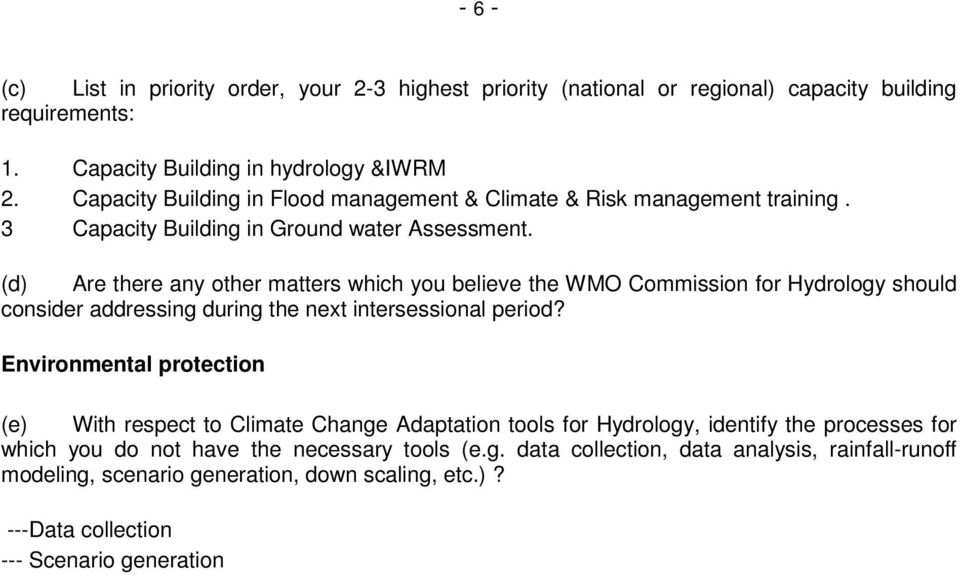 (d) Are there any other matters which you believe the WMO Commission for Hydrology should consider addressing during the next intersessional period?