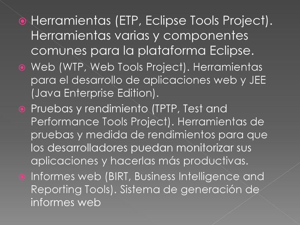 Pruebas y rendimiento (TPTP, Test and Performance Tools Project).