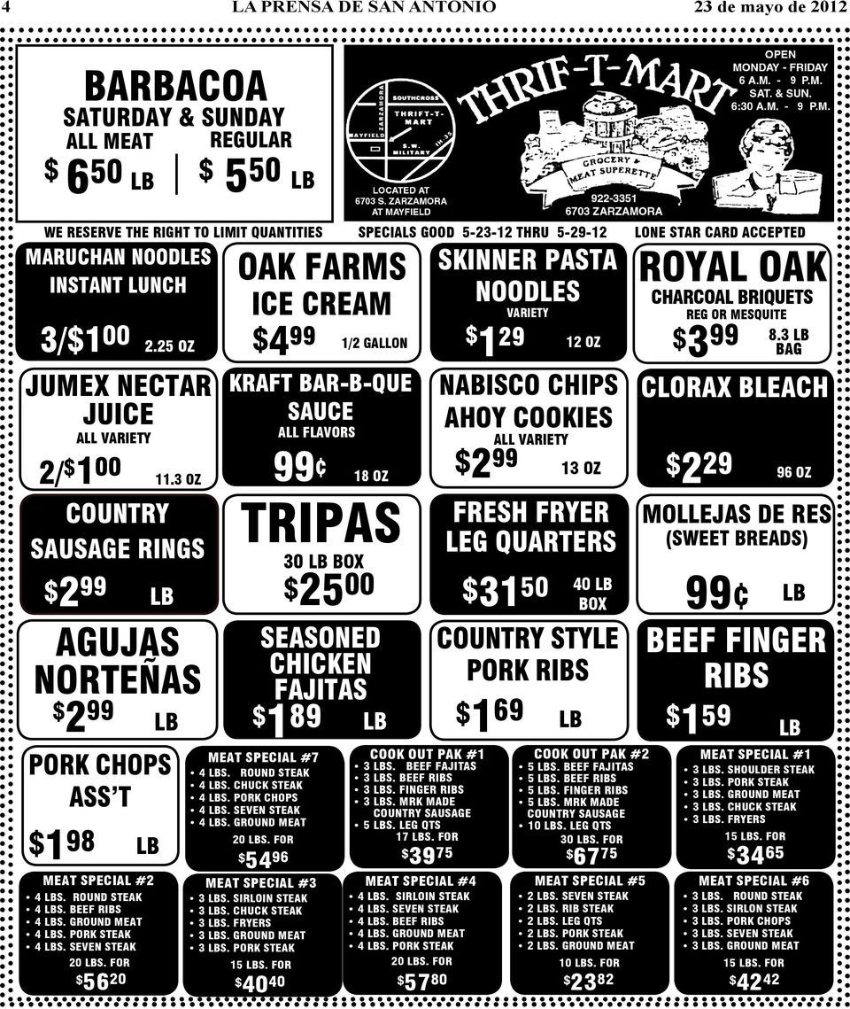 25 OZ JUMEX NECTAR JUICE ALL VARIETY 2/ 1 00 COUNTRY SAUSAGE RINGS 2 99 LB AGUJAS NORTEÑAS 2 99 MEAT SPECIAL #2 4 LBS. ROUND STEAK 4 LBS. BEEF RIBS 4 LBS. GROUND MEAT 4 LBS. PORK STEAK 4 LBS.