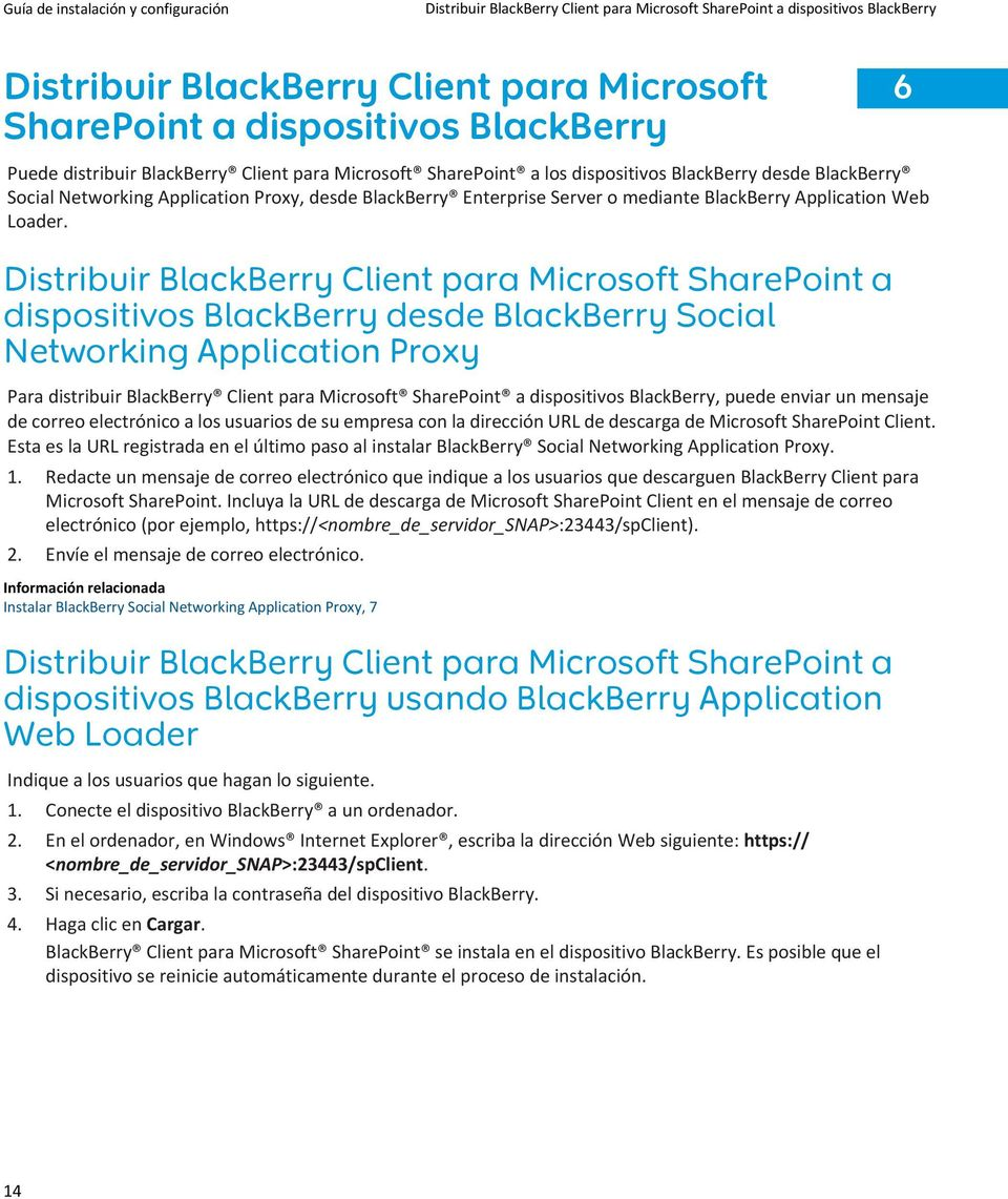 Distribuir BlackBerry Client para Microsoft SharePoint a dispositivos BlackBerry desde BlackBerry Social Networking Application Proxy Para distribuir BlackBerry Client para Microsoft SharePoint a